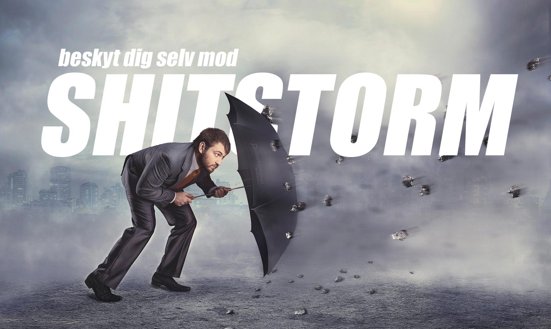 Beskyt dig selv mod shitstorm